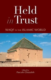 Held in Trust - Waqf in the Islamic World ebook by