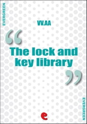 The Lock and Key Library Classic Mystery and Detective Stories ebook by Robert Louis Stevenson,Rudyard Kipling,Egerton Castle,Stanley J. Weyman,Wilkie Collins,Arthur Conan Doyle
