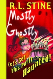Let's Get This Party Haunted! ebook by R.L. Stine