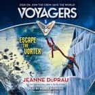 Voyagers: Escape the Vortex (Book 5) audiobook by Jeanne DuPrau