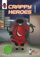 Crappy Heroes 電子書 by Thomas Laurain, Clémence Chanel, Catherine Loiseau,...