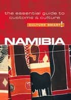 Namibia - Culture Smart! - The Essential Guide to Customs & Culture ebook by Sharri Whiting, Culture Smart!