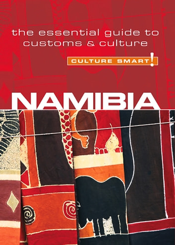 Namibia - Culture Smart! - The Essential Guide to Customs & Culture eBook by Sharri Whiting,Culture Smart!