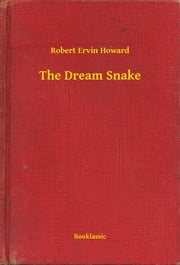 The Dream Snake ebook by Robert Ervin Howard