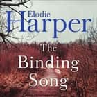 The Binding Song - A chilling thriller with a killer ending audiobook by Elodie Harper