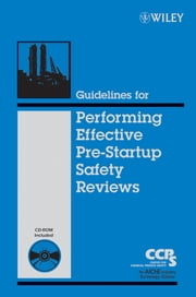 Guidelines for Performing Effective Pre-Startup Safety Reviews ebook by CCPS (Center for Chemical Process Safety)