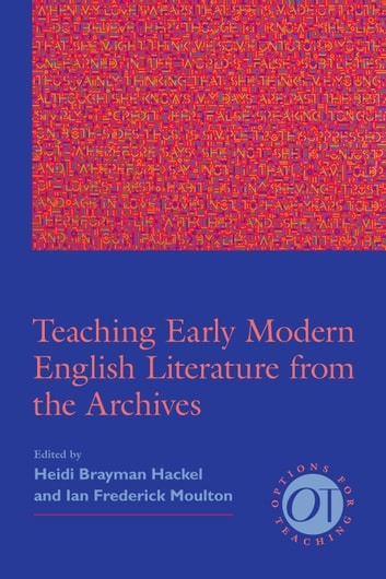 Teaching Early Modern English Literature from the Archives ebook by