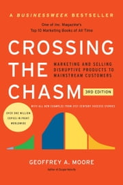 Crossing the Chasm, 3rd Edition ebook by Geoffrey A. Moore