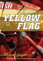 Yellow Flag ebook by Robert Lipsyte