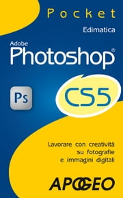 Photoshop CS5 ebook by Edimatica Edimatica