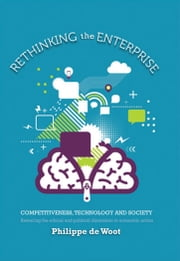 Rethinking the Enterprise - Competitiveness, Technology and Society ebook by Philippe de Woot