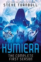 Kymiera - Season, #1 ebook by Steve Turnbull