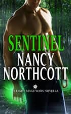 Sentinel - The Light Mage Wars, #1 ebook by Nancy Northcott