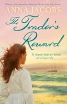 The Trader's Reward ebook by Anna Jacobs