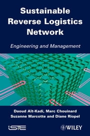 Sustainable Reverse Logistics Network - Engineering and Management ebook by Marc Chouinard,Suzanne Marcotte,Diane Riopel,Daoud Aït-Kadi