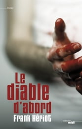 Le diable d'abord ebook by Franck HÉRIOT