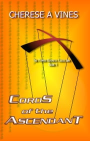 Cords of the Ascendant ebook by Cherese A. Vines