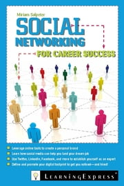 Social Networking for Career Success - Using Online Tools to Create a Personal Brand ebook by Miriam Salpeter