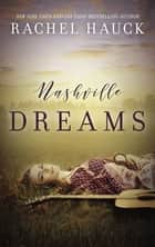 Nashville Dreams ebook by Rachel Hauck