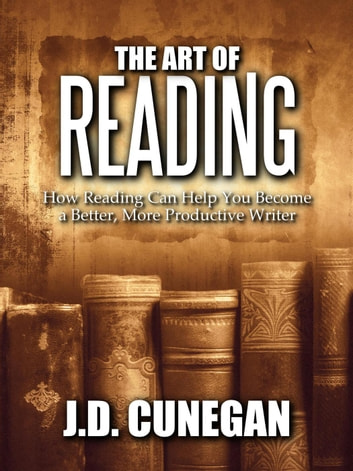 The Art of Reading ebook by J.D. Cunegan