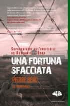 Una fortuna sfacciata - Sopravivvere all'Indicibile ad Auschwitz e Dora ebook by Pierre Berg, Brian Brock