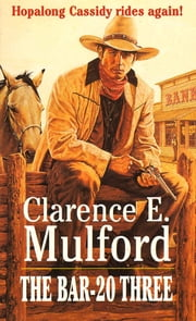 Bar-20 Three ebook by Clarence E. Mulford