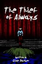 The Thief of Always ebook by
