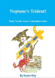 Neptune's Trident!: Illustrated ebook by Susan Day