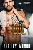 Sex Idol ebook by Shelley Munro