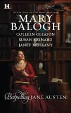 Bespelling Jane Austen - An Anthology ebook by Mary Balogh, Colleen Gleason, Susan Krinard,...