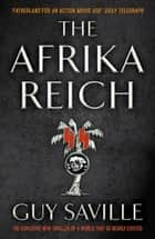 The Afrika Reich ebook by Guy Saville