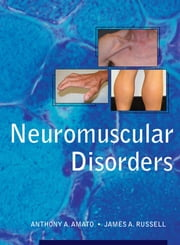 Neuromuscular Disorders ebook by Anthony Amato,James Russell