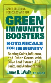 Green Immunity Boosters - Bontanicals for Immunity ebook by James B. LaValle