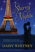 Starry Nights ebook by Daisy Whitney