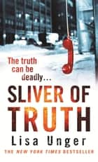 Sliver Of Truth ebook by Lisa Unger
