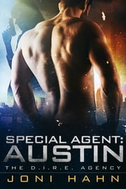 Special Agent: Austin, The D.I.R.E. Agency Series Novella 6.5 ebook by Joni Hahn