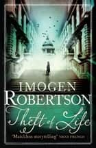 Theft of Life ebook by Imogen Robertson