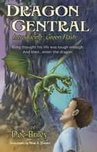 DRAGON CENTRAL: Introducing Green Flash ebook by Doc Briley