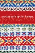 Pocket Posh Tips for Knitters ebook by Jayne Davis