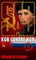 SAS 105 KGB contre KGB ebook by Gérard Villiers de