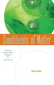 Constituents of Matter ebook by Anna Leahy