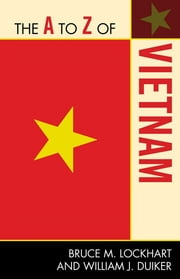 The A to Z of Vietnam ebook by Bruce M. Lockhart,William J. Duiker