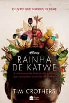 Rainha de Katwe ebook by Tim Crothers, Alda Lima