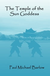 The Temple of the Sun Goddess ebook by Paul Michael Barlow