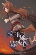 Spice and Wolf, Vol. 2 (light novel) ebook by Isuna Hasekura