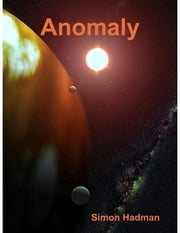 Anomaly ebook by Simon Hadman