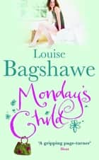 Monday's Child ebook by Louise Bagshawe