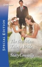 The Best Man Takes a Bride ebook by Stacy Connelly