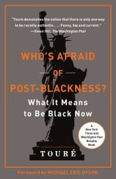 Who's Afraid of Post-Blackness? - What It Means to Be Black Now ebook by Touré
