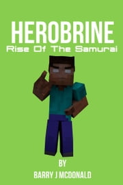 Herobrine Rise of the Samurai ebook by Barry J McDonald